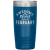 """AWESOME PEOPLE ARE BORN IN FEBRUARY""Tumbler. Buy For Family & Friends. Save Shipping. - LA Shirt Company"