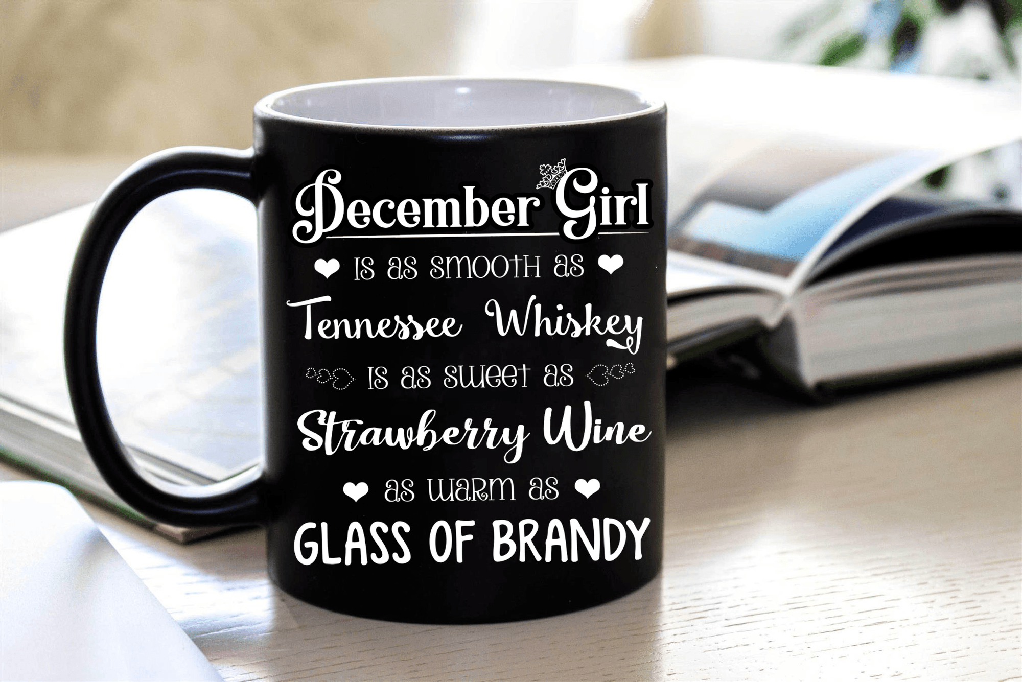 """December  Girl Is As Smooth As Whiskey....As Warm As Brandy"".. ( Birthday Special Mugs 50% off today) - LA Shirt Company"