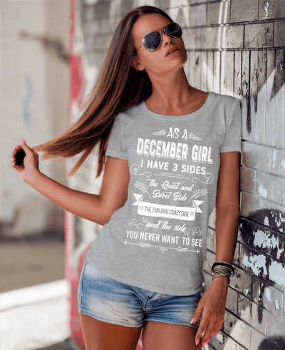 As A December Girl, I Have 3 Sides, GET BIRTHDAY BASH 50% OFF PLUS (FLAT SHIPPING) - LA Shirt Company