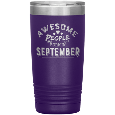 """AWESOME PEOPLE ARE BORN IN SEPTEMBER""Tumbler. Buy For Family & Friends. Save Shipping. - LA Shirt Company"