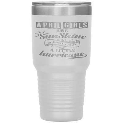 """April Girls are Sunshine Mixed With Little Hurricane""Tumbler. Buy For Family & Friends. Save Shipping. - LA Shirt Company"