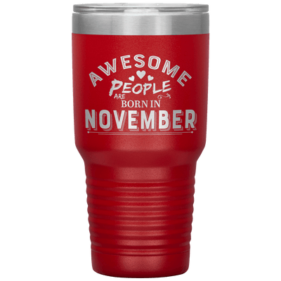 """AWESOME PEOPLE ARE BORN IN NOVEMBER""Tumbler. Buy For Family & Friends. Save Shipping. - LA Shirt Company"