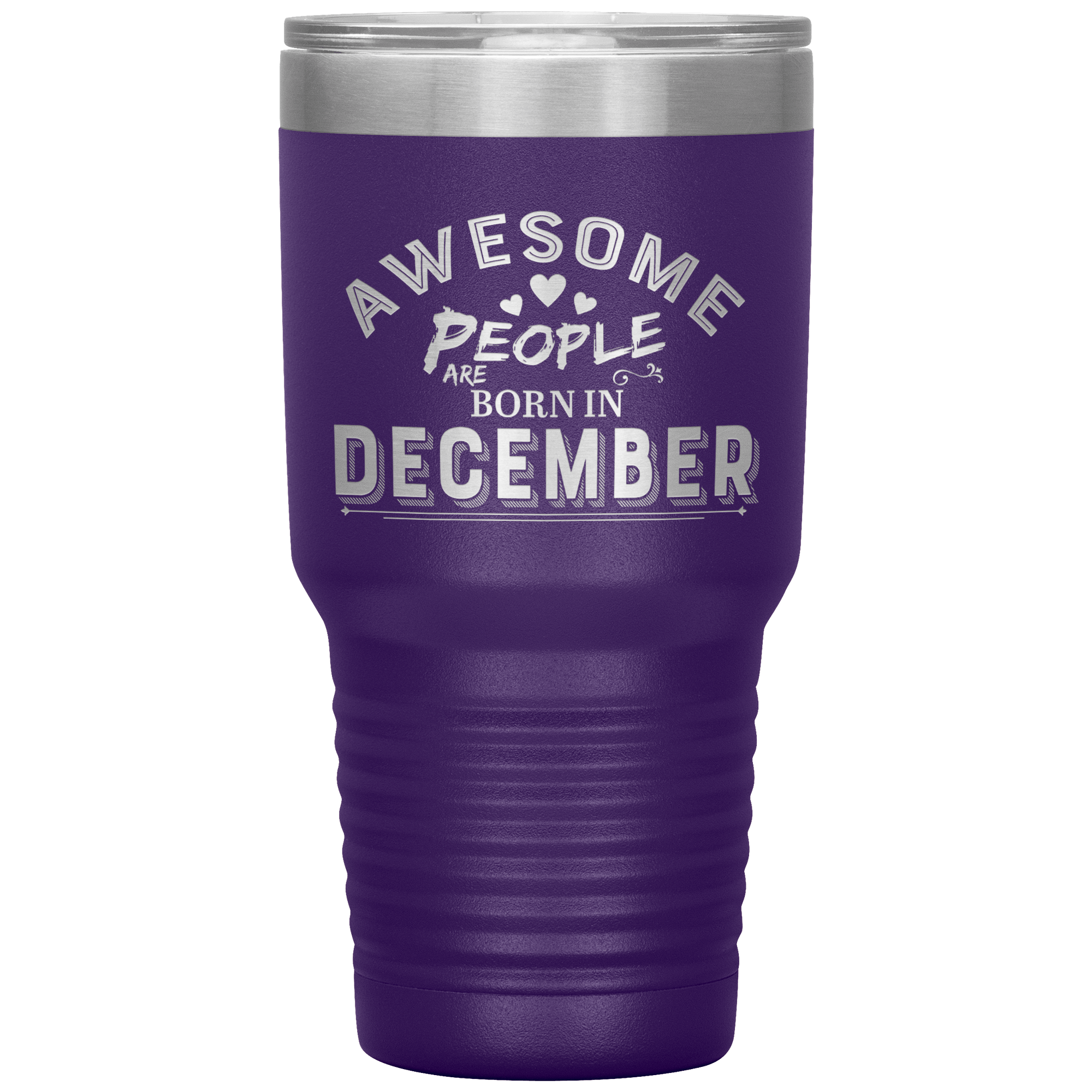 """AWESOME PEOPLE ARE BORN IN DECEMBER""Tumbler. Buy For Family & Friends. Save Shipping. - LA Shirt Company"