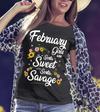 """February Girls Are Sorta Sweet Sorta Savage"",( SHIRT 50% OFF ) FOR WOMAN'S Special Birthday DesignFLAT SHIPPING. - LA Shirt Company"