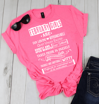 """FEBRUARY GIRLS ARE FUN LOVING, APPROACHABLE, QUIET UNLESS EXCITED 50% Off for B'day Girls. Flat Shipping. - LA Shirt Company"