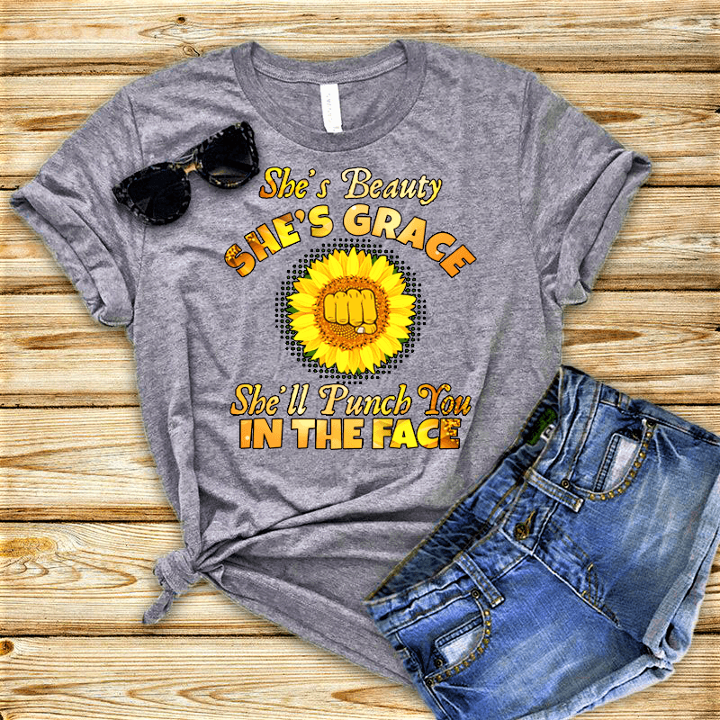 """She's Beauty, She's Grace, She'll Punch You In The Face"" (50% OFF )FLAT SHIPPING, Sunflower Special"" FLAT SHIPPING (Special Discount) - LA Shirt Company"