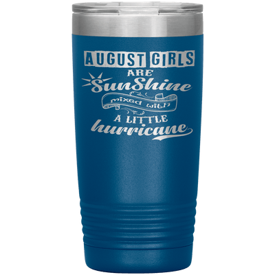 """August Girls are Sunshine Mixed With Little Hurricane""Tumbler. Buy For Family & Friends. Save Shipping. - LA Shirt Company"