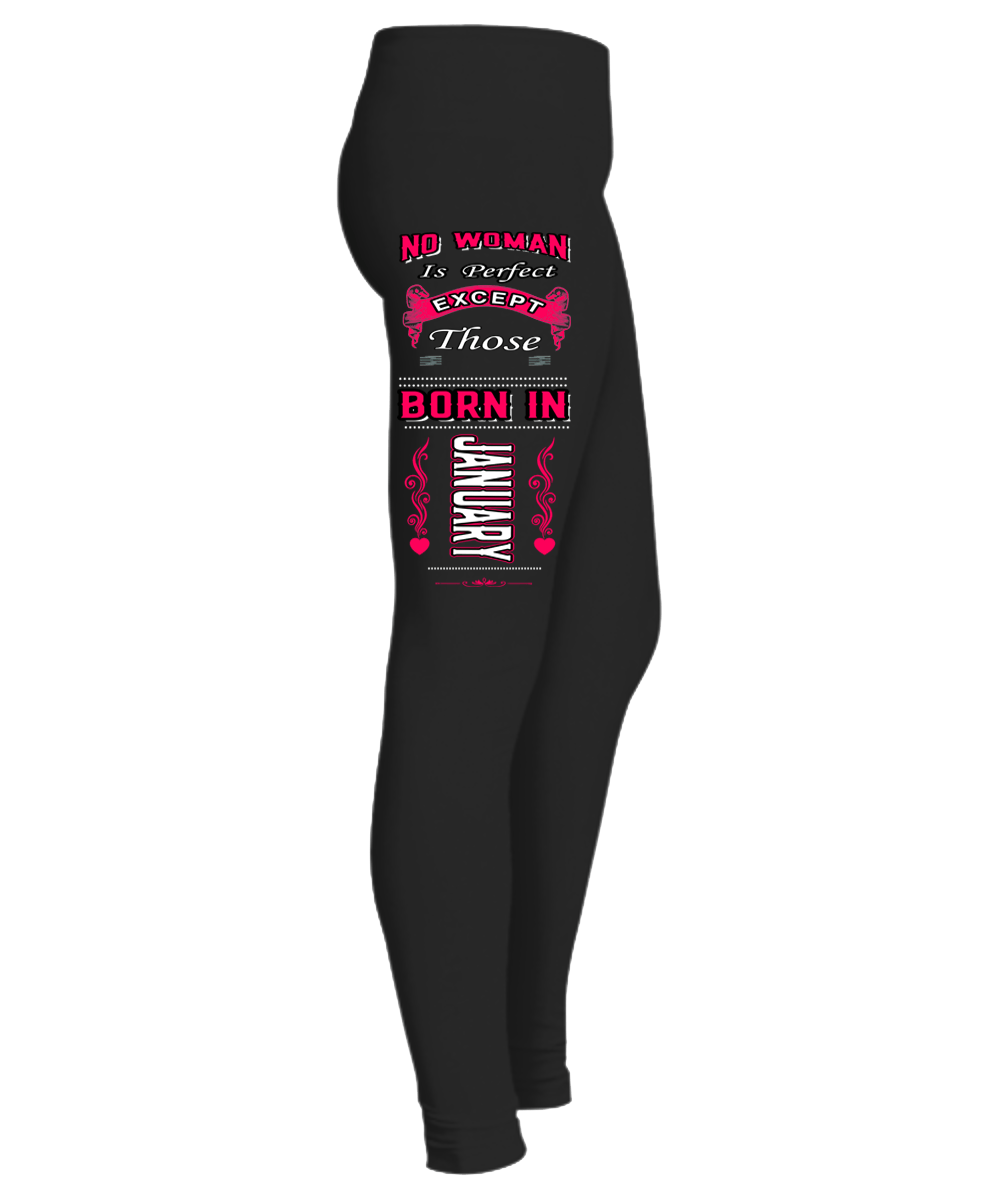 """No Woman Is Perfect Expect Those Born In January Legging"" 50% Off for B'day Girls. Flat Shipping. - LA Shirt Company"