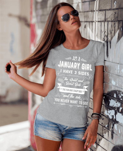 As A January Girl, I Have 3 Sides, GET BIRTHDAY BASH 50% OFF PLUS (FLAT SHIPPING) - LA Shirt Company
