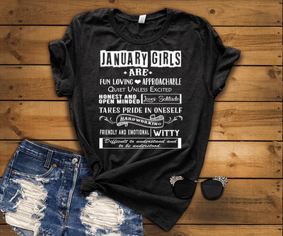 """JANUARY GIRLS ARE FUN LOVING, APPROACHABLE, QUIET UNLESS EXCITED 50% Off for B'day Girls. Flat Shipping. - LA Shirt Company"