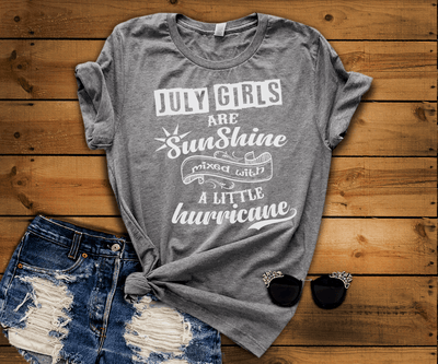 JULY GIRLS ARE SUNSHINE MIXED WITH LITTLE HURRICANE, BIRTHDAY BASH 50% OFF PLUS (FLAT SHIPPING) Buy All Colors. Enjoy. - LA Shirt Company