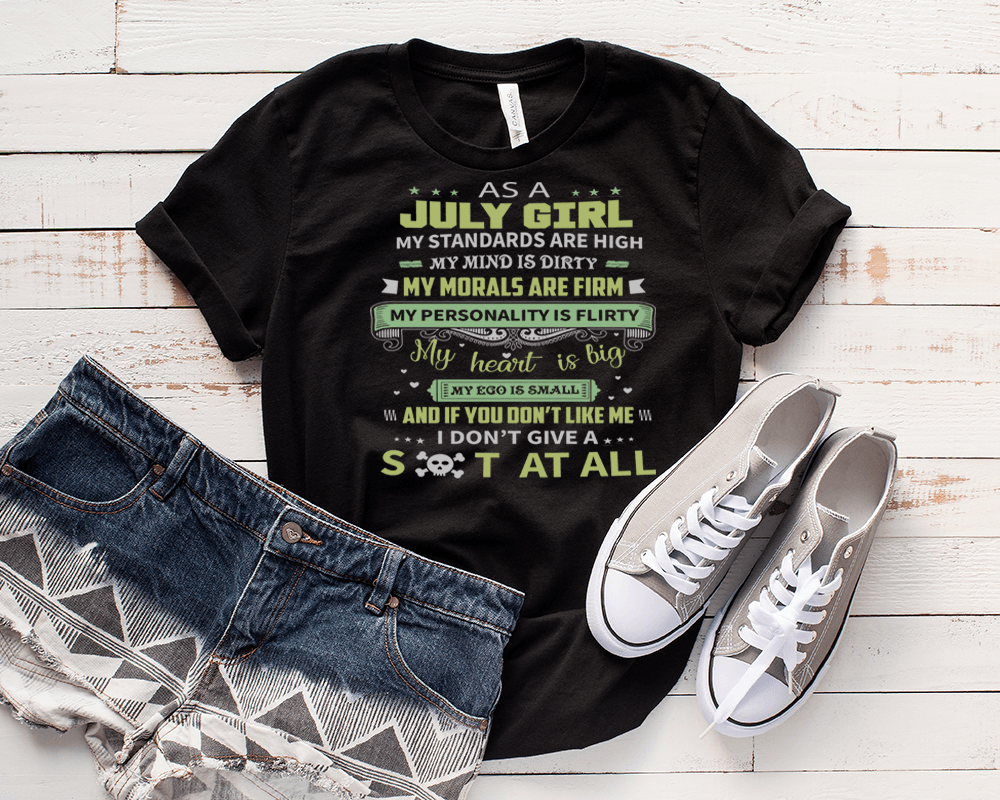 As A July Girl My Standards Are High, GET BIRTHDAY BASH 50% OFF PLUS (FLAT SHIPPING) - LA Shirt Company