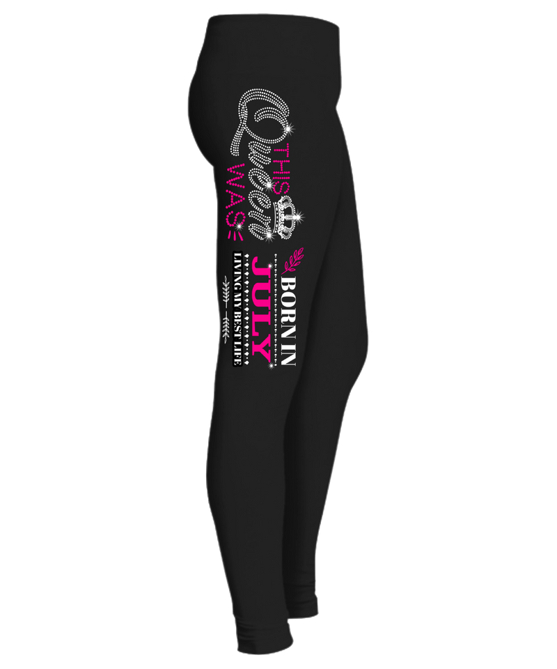 """This Queen Was Born In July"" (50% Off) Flat Shipping. Woman Legging - LA Shirt Company"