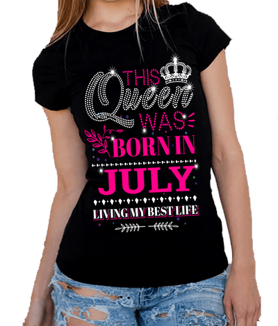 "This Queen Was Born In JULY""50% Off for B'day Girls. Flat Shipping. - LA Shirt Company"