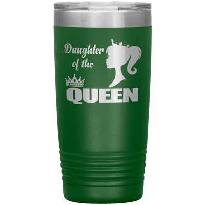 """DAUGHTER OF THE QUEEN"" Tumbler. Buy For Family & Friends. Save Shipping. - LA Shirt Company"