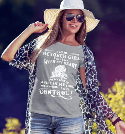 October Girl I Was Born, A Fire In My Soul And Mouth I Can't Control, GET BIRTHDAY BASH 50% OFF PLUS (FLAT SHIPPING) - LA Shirt Company