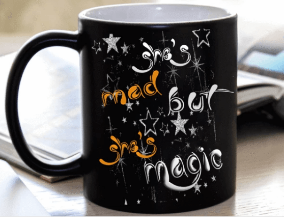"""She's Mad But She's Magic"" MUG (50% OFF). Flat Shipping. - LA Shirt Company"