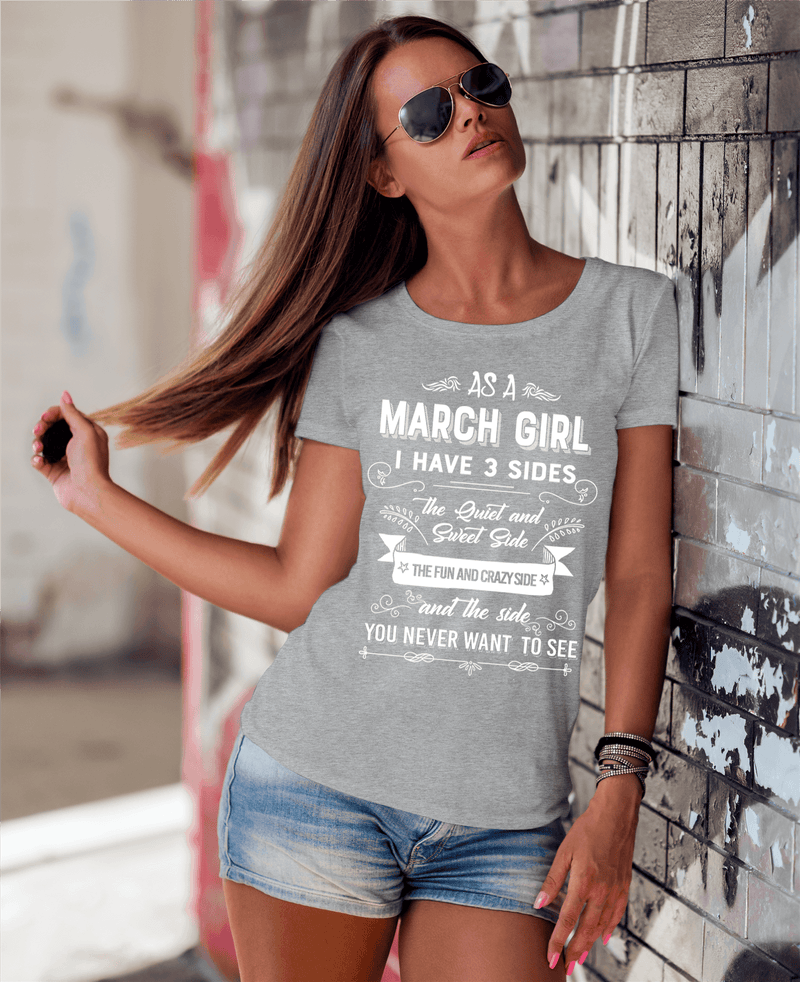 As A March Girl, I Have 3 Sides, GET BIRTHDAY BASH 50% OFF PLUS (FLAT SHIPPING) - LA Shirt Company