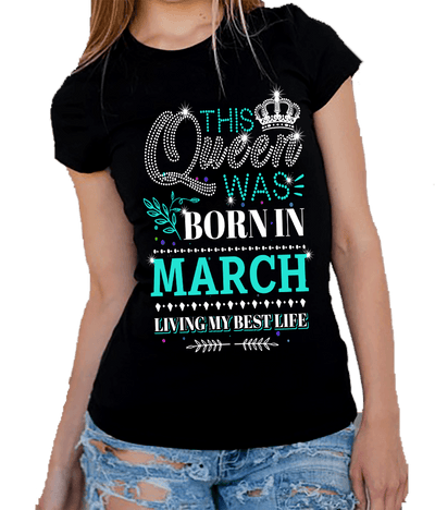 "This Queen Was Born In MARCH""50% Off for B'day Girls. Flat Shipping. - LA Shirt Company"