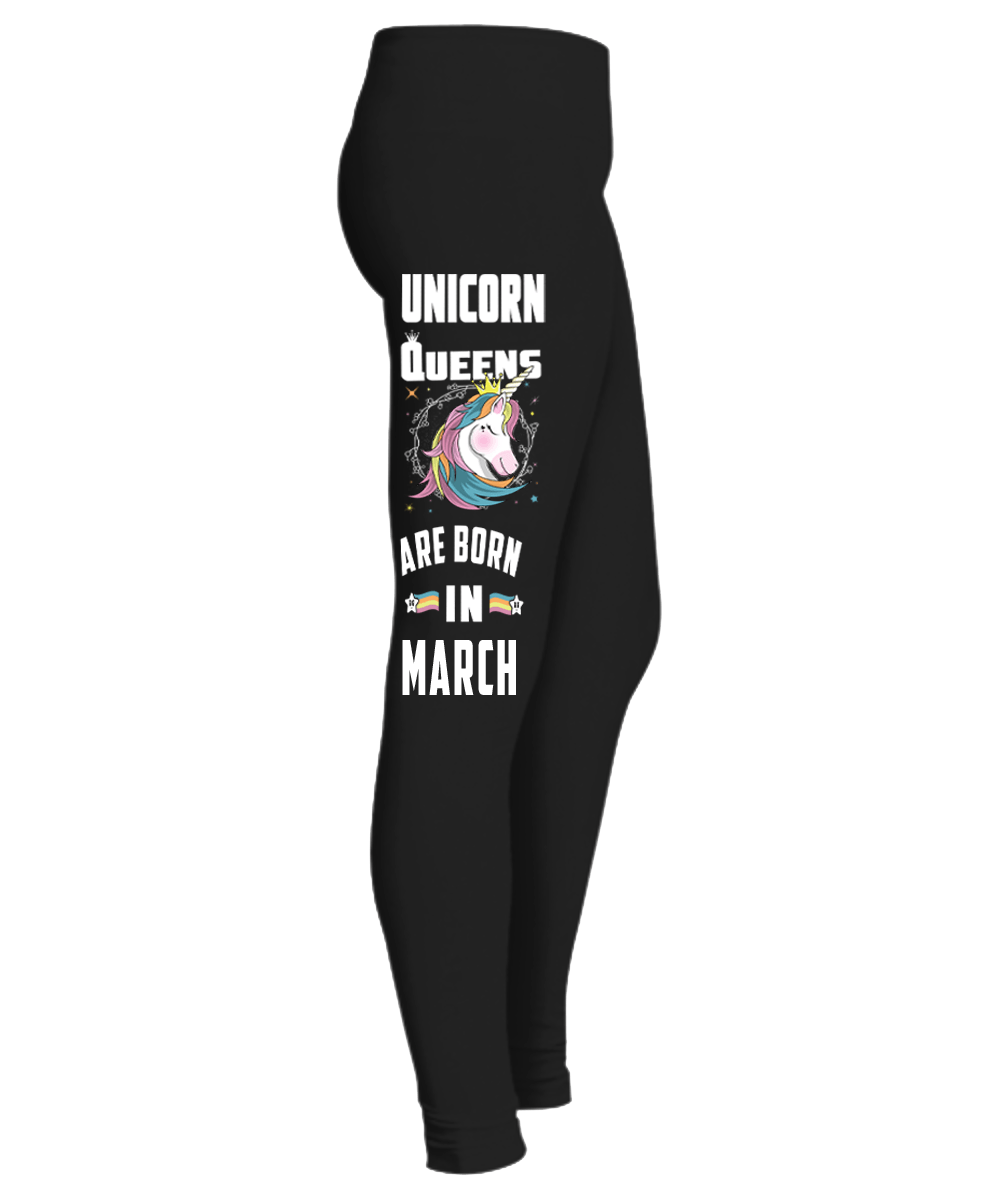 """ Unicorn Queens Are Born In March Girl....Birthday Legging""50% Off for B'day Girls. Flat Shipping. - LA Shirt Company"