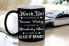 """March Girl Is As Smooth As Whiskey....As Warm As Brandy"".. ( Birthday Special Mugs 50% off today) - LA Shirt Company"