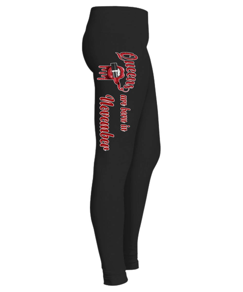 """Queens Are Born In November...Birthday Month Legging""50% Off for B'day Girls. Flat Shipping. - LA Shirt Company"