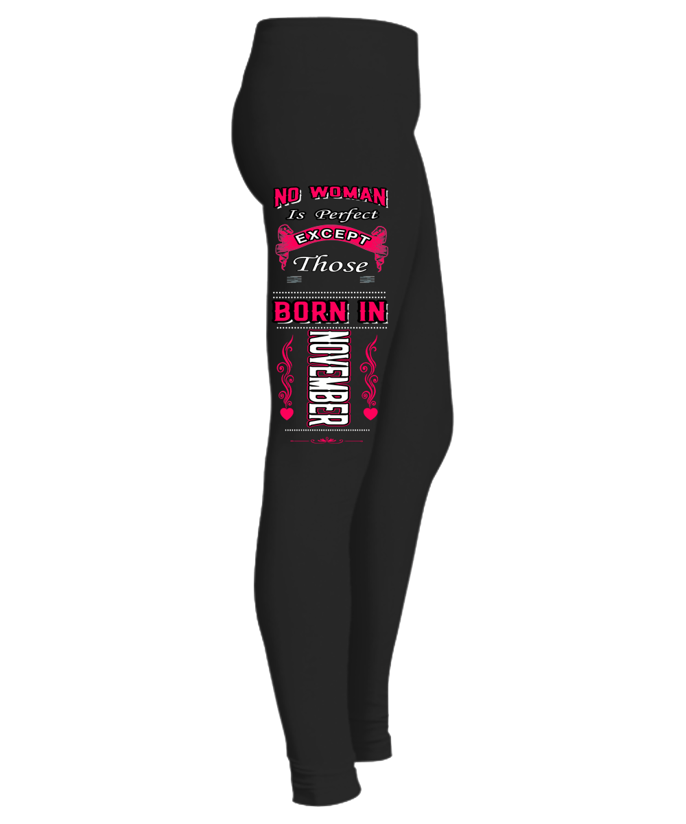 """No Woman Is Perfect Expect Those Born In November Legging"" 50% Off for B'day Girls. Flat Shipping. - LA Shirt Company"