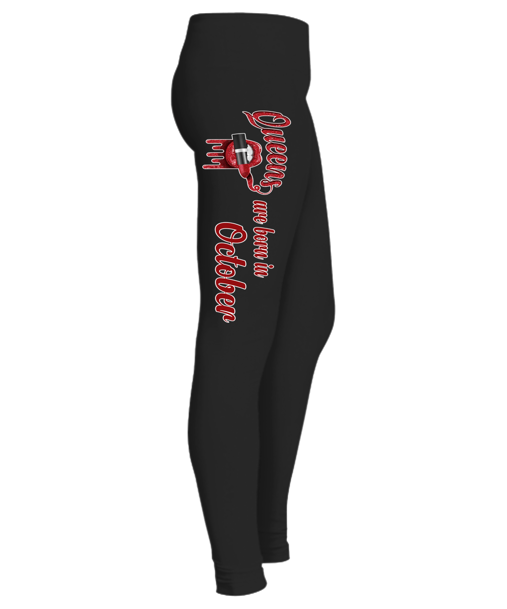 """Queens Are Born In October...Birthday Month Legging""50% Off for B'day Girls. Flat Shipping. - LA Shirt Company"