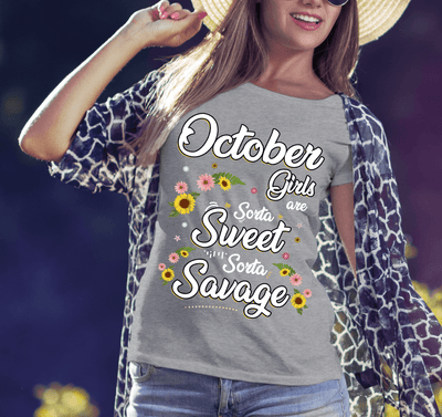 """ October Girls Are Sorta Sweet Sorta Savage"",( SHIRT 50% OFF ) FOR WOMAN'S Special Birthday DesignFLAT SHIPPING. - LA Shirt Company"