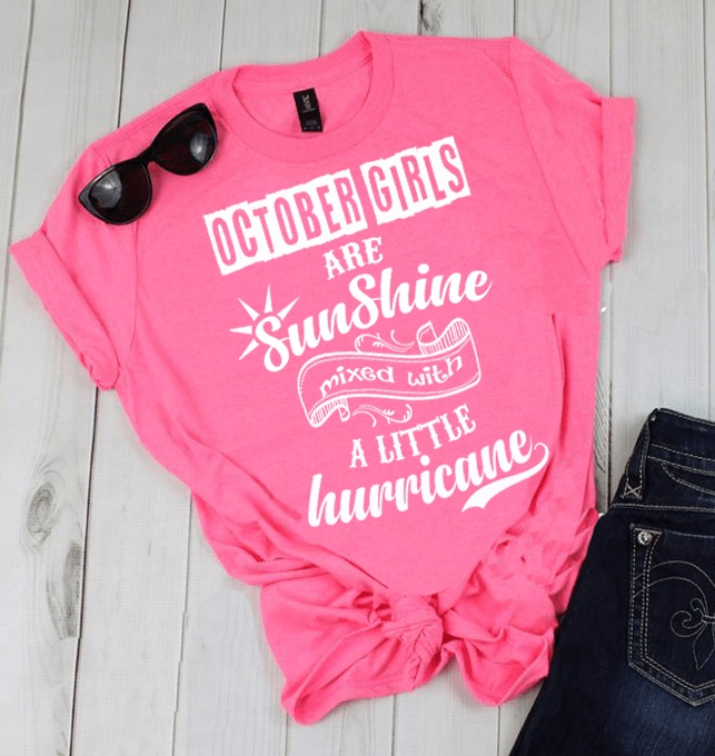 OCTOBER GIRLS ARE SUNSHINE MIXED WITH LITTLE HURRICANE, BIRTHDAY BASH 50% OFF PLUS (FLAT SHIPPING) - LA Shirt Company