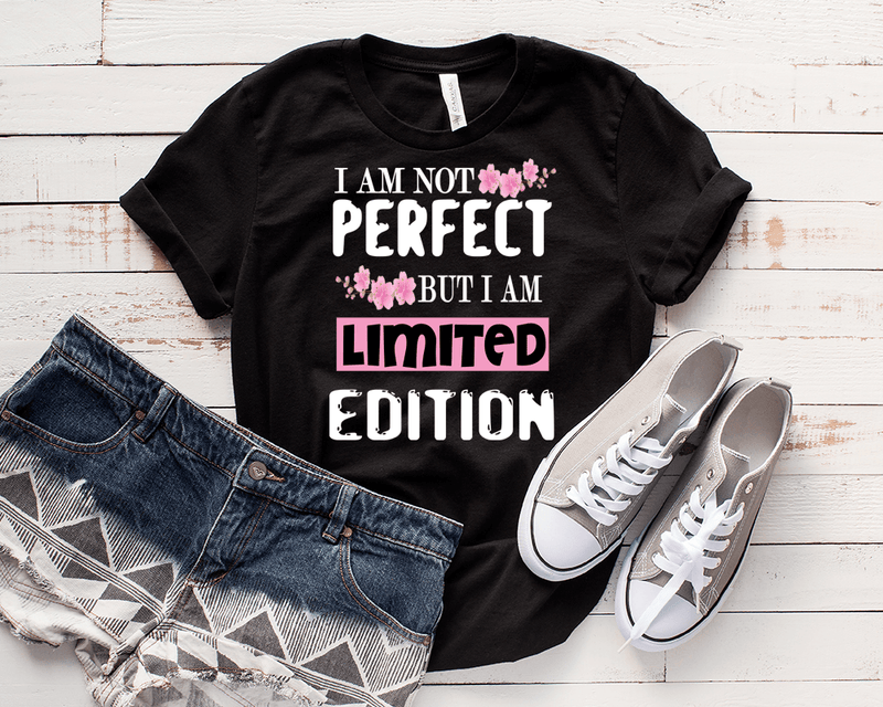 """ I Am Not Perfect But I Am Limited Edition "", 50% Off Flat Shipping. - LA Shirt Company"