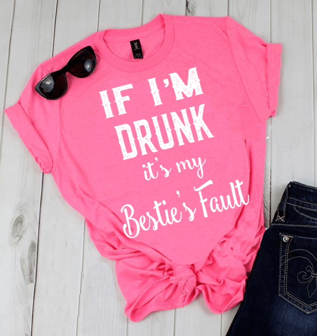 """ IF I'M DRUNK ITS MY BESTIE'S FAULT""...,( SHIRT 50% OFF ) FOR WOMAN'S FLAT SHIPPING. - LA Shirt Company"