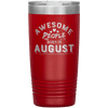 """AWESOME PEOPLE ARE BORN IN AUGUST""Tumbler. Buy For Family & Friends. Save Shipping. - LA Shirt Company"