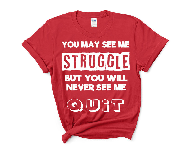 """YOU MAY SEE ME STRUGGLE-RED""(SHIRT) FOR WOMAN'S ."