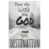 Those Who Walk With God Always Reach Their Destination, Get Exclusive Canvas ( Best price Deal) Flat Shipping. - LA Shirt Company
