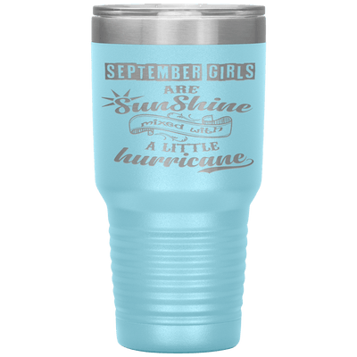 """September Girls are Sunshine Mixed With Little Hurricane""Tumbler. Buy For Family & Friends. Save Shipping. - LA Shirt Company"