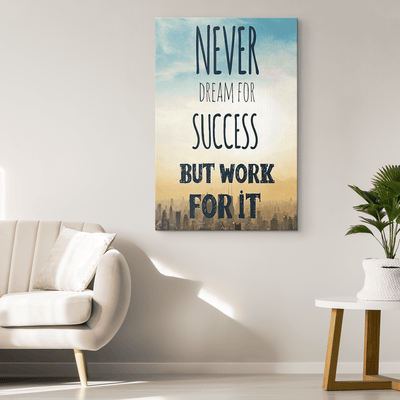 Never Dream For Success, Get Exclusive Canvas ( Best price Deal) Flat Shipping. - LA Shirt Company