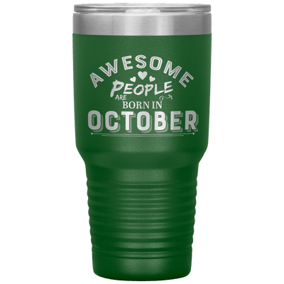 """AWESOME PEOPLE ARE BORN IN OCTOBER""Tumbler. Buy For Family & Friends. Save Shipping. - LA Shirt Company"
