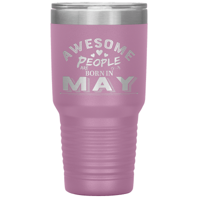 """AWESOME PEOPLE ARE BORN IN MAY""Tumbler. Buy For Family & Friends. Save Shipping. - LA Shirt Company"