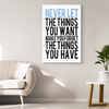 Never Let The Things You Want, Make You Forget, Get Exclusive Canvas ( Best price Deal) Flat Shipping. - LA Shirt Company