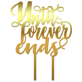 "Cake Topper ""Until forever ends"" - Tomvalk"