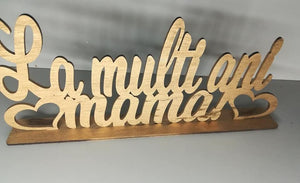 "Decoratiune ""La Multi Ani Mama"""