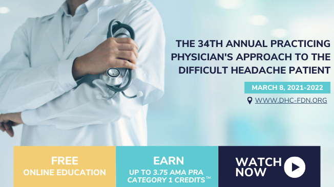 The 34th Annual Practicing Physician's Approach to the Difficult Headache Patient