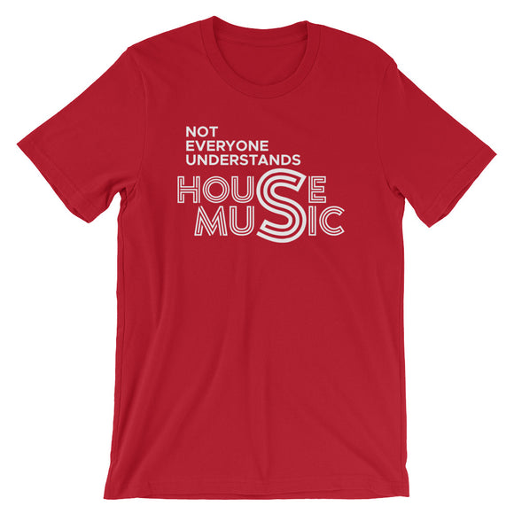 Not Everyone Understands House Music
