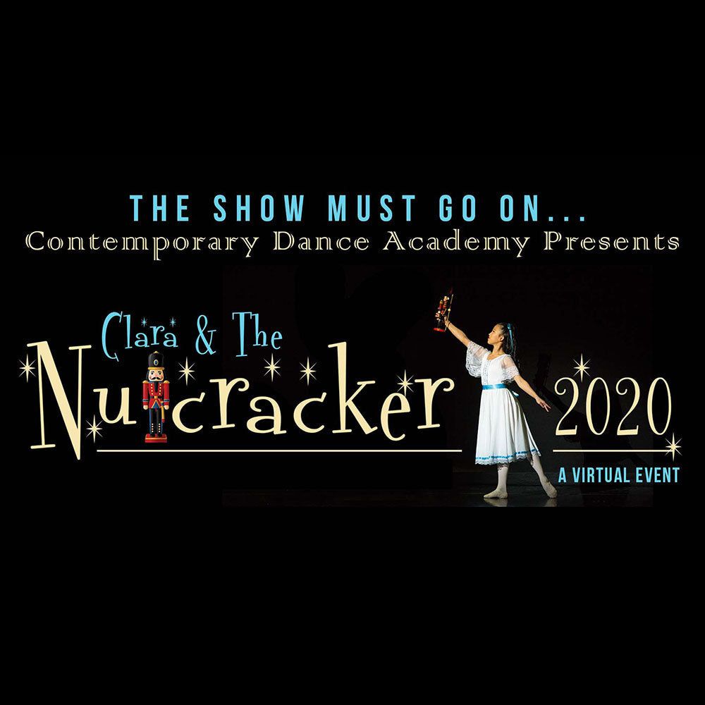 12/19/20 - 12/20/20 Clara and the Nutcracker - Contemporary Dance Academy