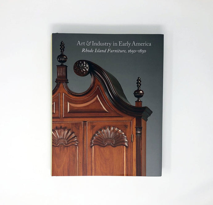 Art & Industry in Early America: Rhode Island Furniture, 1650-1830