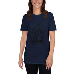 Coffee Makes Everything Possible Women's T-Shirt MatchingStyle.com Navy S