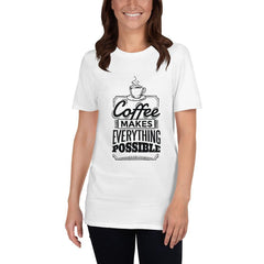 Coffee Makes Everything Possible Women's T-Shirt MatchingStyle.com White S