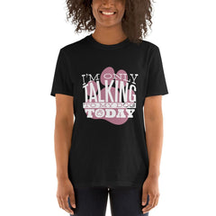 I´M Only Talking To My Dog Today Women's T-Shirt MatchingStyle.com Black S