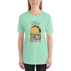 Let's Taco 'Bout It' Women's T-Shirt MatchingStyle.com Heather Mint S
